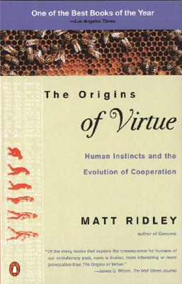 The Origins of Virtue: Human Instincts and the Evolution of Cooperation - Ridley, Matt