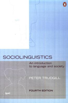 Sociolinguistics: An Introduction to Language and Society - Trudgill, Peter