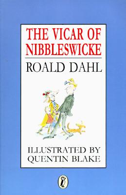 The Vicar of Nibbleswicke - Dahl, Roald