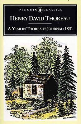 A Year in Thoreau's Journal: 1851 - Thoreau, Henry David