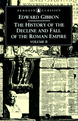 The History of the Decline and Fall of the Roman Empire: Volume 2 - Gibbon, Edward, and Womersley, David (Editor)