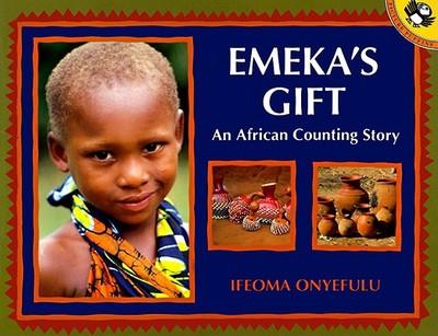 Emeka's Gift: An African Counting Story - Onyefulu, Ifeoma