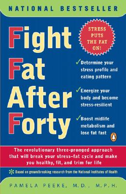 Fight Fat After Forty - Peeke, Pamela, Dr., M.D.