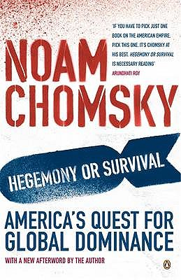 Hegemony or Survival?: America's Quest for Global Dominance - Chomsky, Noam