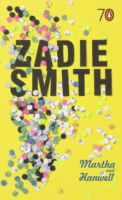 Martha and Hanwell: Two Stories of English Life - Smith, Zadie