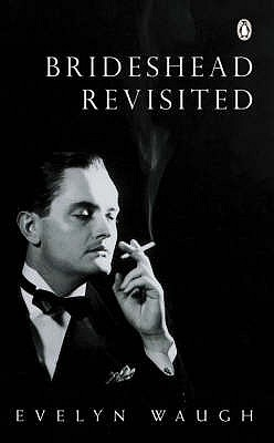 Brideshead Revisited: Sacred and Profane Memories of Captain Charles Ryder: The Sacred and Profane Memories of Captain Charles Ryder - Waugh, Evelyn