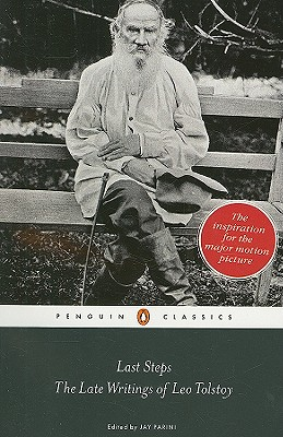 Last Steps: The Late Writings of Leo Tolstoy - Tolstoy, Leo Nikolayevich, Count, and Parini, Jay (Editor), and Christian, R F (Translated by)