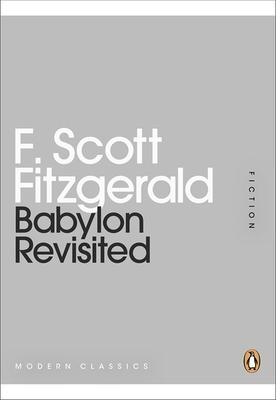 Babylon Revisited - Fitzgerald, F. Scott