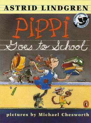 Pippi Goes to School: Picture Book - Lindgren, Astrid, and Peskin, Joy (Editor)