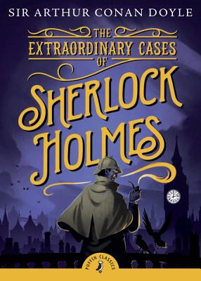The Extraordinary Cases of Sherlock Holmes - Doyle, Arthur Conan, Sir, and Stroud, Jonathan (Introduction by)
