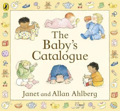 The Baby's Catalogue - Ahlberg, Janet, and Ahlberg, Allan