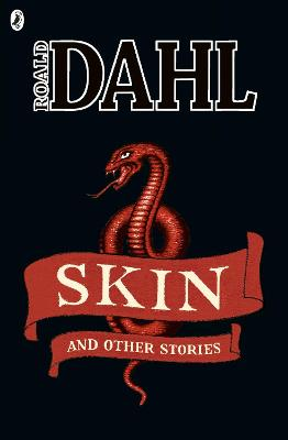 Skin and Other Stories - Dahl, Roald