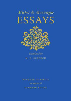 Essays - Montaigne, Michel, and Screech, M A (Translated by)