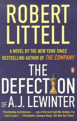 The Defection of A.J. Lewinter: A Novel of Duplicity - Littell, Robert