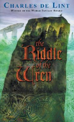 The Riddle of the Wren - de Lint, Charles