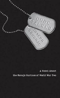 Code Talker: A Novel about the Navajo Marines of World War Two - Bruchac, Joseph