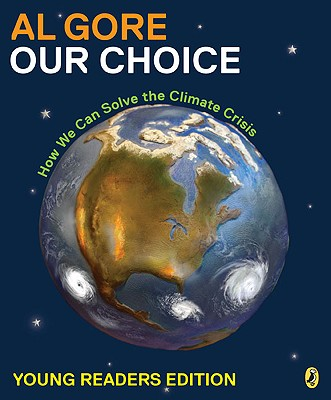 Our Choice: How We Can Solve the Climate Crisis - Gore, Albert, Jr.