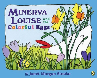 Minerva Louise and the Colorful Eggs - Stoeke, Janet Morgan