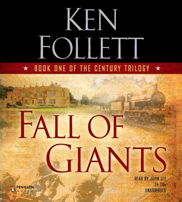 Fall of Giants - Follett, Ken, and Lee, John (Read by)