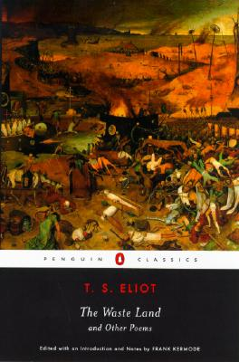 The Waste Land and Other Poems - Eliot, T S, Professor, and Kermode, Frank (Editor)