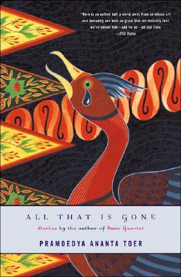 All That Is Gone - Toer, Pramoedya Ananta, and Samuels, Willem (Translated by)