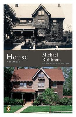 House: A Memoir - Ruhlman, Michael