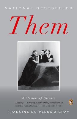 Them: A Memoir of Parents - Du Plessix Gray, Francine