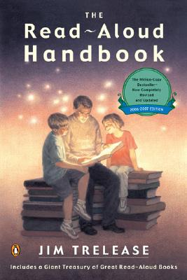 The Read-Aloud Handbook: Sixth Edition - Trelease, Jim