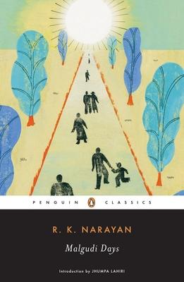Malgudi Days - Narayan, R K, and Lahiri, Jhumpa (Introduction by)