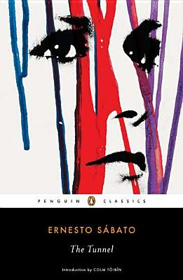The Tunnel - Sabato, Ernesto, and Saabato, Ernesto R, and Peden, Margaret Sayers, Prof. (Translated by)