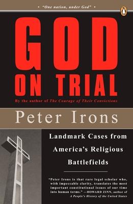 God on Trial: Landmark Cases from America's Religious Battlefields - Irons, Peter