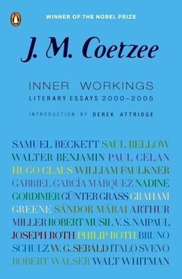 Inner Workings: Literary Essays 2000-2005 - Coetzee, J M, and Attridge, Derek (Introduction by)