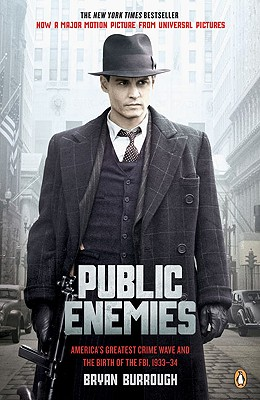 Public Enemies: America's Greatest Crime Wave and the Birth of the FBI, 1933-34 - Burrough, Bryan