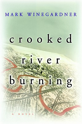 Crooked River Burning - Winegardner, Mark