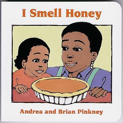 I Smell Honey: Family Celebration Board Books - Pinkney, Andrea Davis