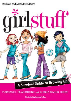 Girl Stuff: A Survival Guide to Growing Up - Blackstone, Margaret, and Guest, Elissa Haden