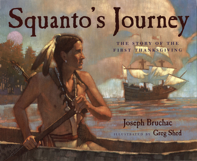 Squanto's Journey: The Story of the First Thanksgiving - Bruchac, Joseph