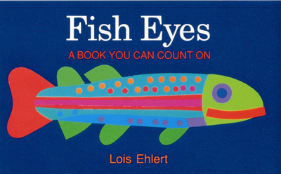 Fish Eyes: A Book You Can Count on -