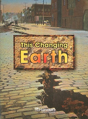 This Changing Earth - Harcourt School Publishers (Creator)