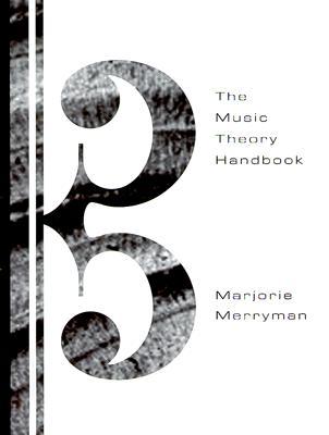 The Music Theory Handbook - Merryman, Marjorie