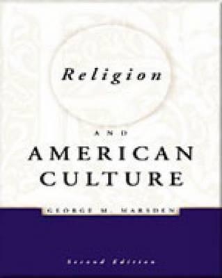 Religion and American Culture - Marsden, Jerrold E, and Marsden, George M