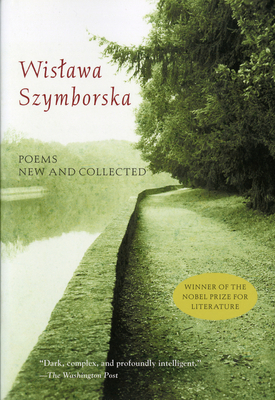 Poems New and Collected - Szymborska, Wislawa, and Szymborska, Wisawa, and Szymborska, Wiswala