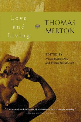 Love and Living - Merton, Thomas, and Stone, Naomi B (Editor), and Hart, Patrick (Editor)