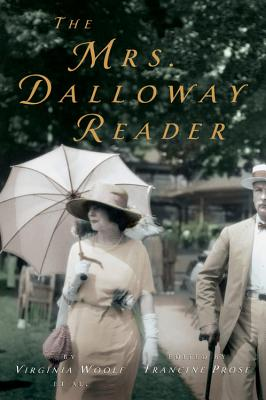 The Mrs. Dalloway Reader - Woolf, Virginia, and Prose, Francine (Editor), and Hussey, Mark (Foreword by)