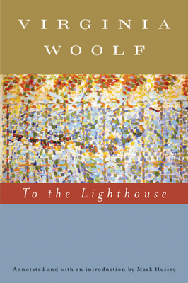 To the Lighthouse - Woolf, Virginia, and Hussey, Mark (Introduction by)