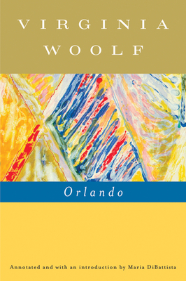 Orlando: A Biography - Woolf, Virginia, and Hussey, Mark (Editor), and DiBattista, Maria, Professor (Introduction by)