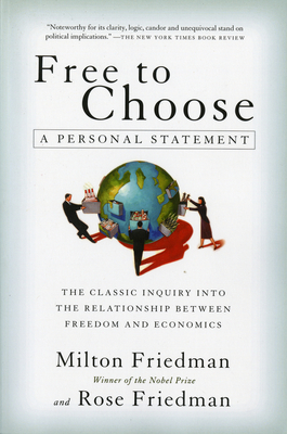 Free to Choose: A Personal Statement - Friedman, Milton, and Friedman, Rose D