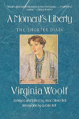 Moments Liberty - Woolf, Virginia, and Bell, Anne O, and Woolf