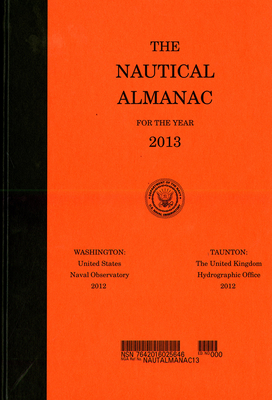 The Nautical Almanac for the Year 2013 - Nautical Almanac Office (U S ) (Compiled by)