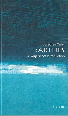 Barthes: A Very Short Introduction - Culler, Jonathan